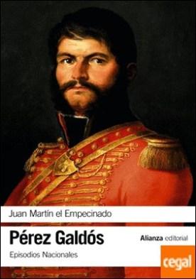 Juan Martín el Empecinado . Episodios Nacionales, 9 / Primera serie por Pérez Galdós, Benito
