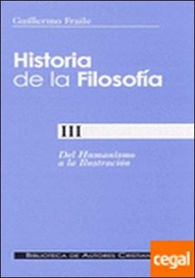 Historia de la filosofía. III: Del Humanismo a la Ilustración (siglos XV-XVIII) . del humanismo a la ilustración