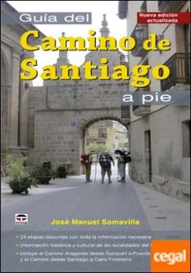 Guía del Camino de Santiago a pie . Nueva edición actializada