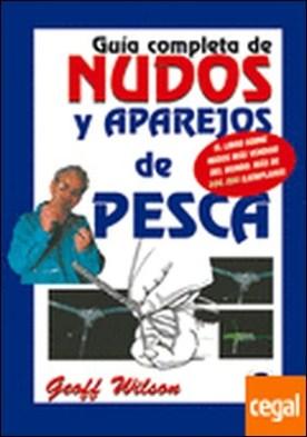 GUÍA COMPLETA DE NUDOS Y APAREJOS DE PESCA