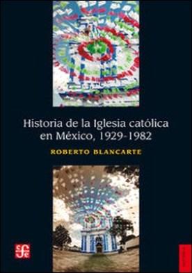 Historia de la iglesia católica en México (1929-1982)