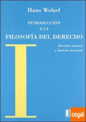 Introducción a la Filosofía del Derecho . Derecho natural y Justicia material por Welzel, Hans