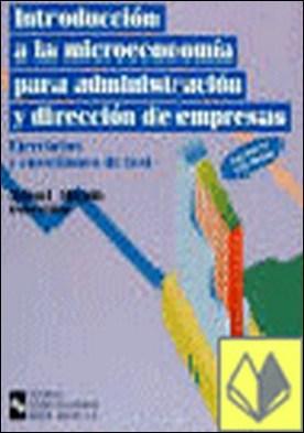 Introducción a la microeconomía para administración y dirección de empresas . Curso teórico-práctico / Ejercicios y cuestiones de test
