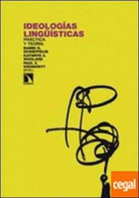 Ideologías lingüísticas . Práctica y teoría