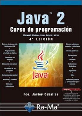 Java 2. Curso de Programación. 4ª edición por Fco. Javier Ceballos Sierra PDF