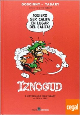 Iznogud integral 04. 6 historias de Jean Tabary de 1978 a 1989