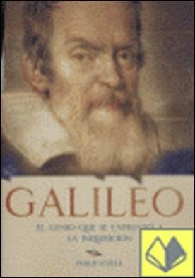 GALILEO (GALILEI). EL GENIO QUE SE ENFRENTO A LA INQUISICION . El genio que se enfrentó a la inquisición