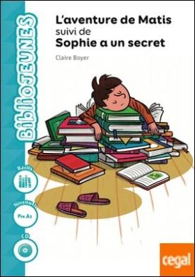 L?aventure de Matis. Sophie a un secret. Niveau 1 [Pre A1]