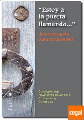 'Estoy a la puerta llamando...' Una propuesta para los jóvenes por Consiliarios del Movimiento de Jóvenes Cristianos de Comarcas PDF