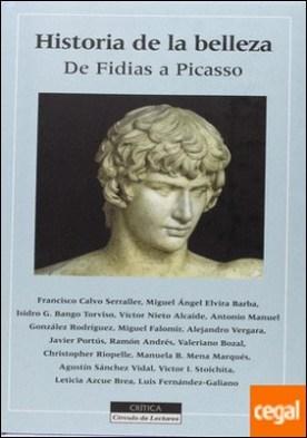 Historia de la belleza. De Fidias a Picasso por AA. VV. PDF