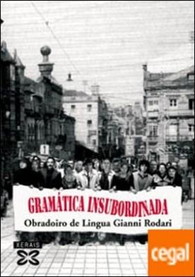 Gramática insubordinada por Obradoiro de Lingua Gianni Rodari PDF