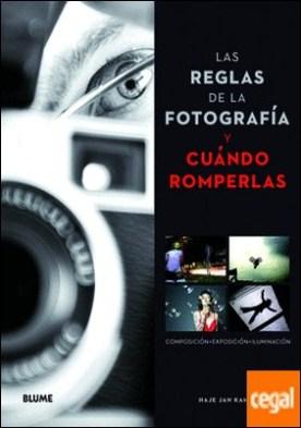 Las reglas de la fotograf¡a y cu ndo romperlas