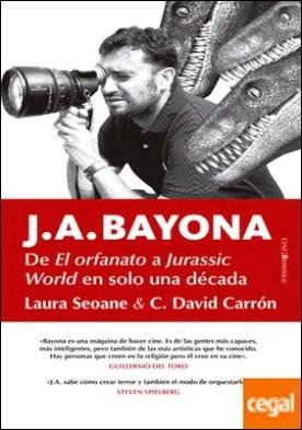 J.A. Bayona . De El orfanato a Jurassic World en solo una década