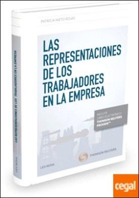 Las representaciones de los trabajadores en la empresa (Papel + e-book) por Nieto Rojas, Patricia PDF