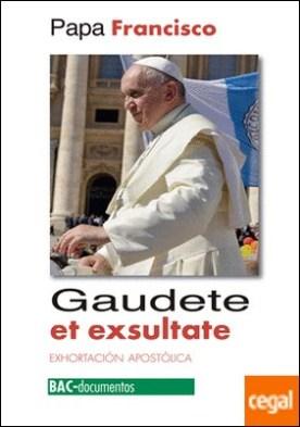 Gaudete et exultante . Exhortación apostólica sobre la llamada a la santidad en el mundo actual
