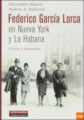 Federico García Lorca en Nueva York y La Habana: Cartas y recuerdos