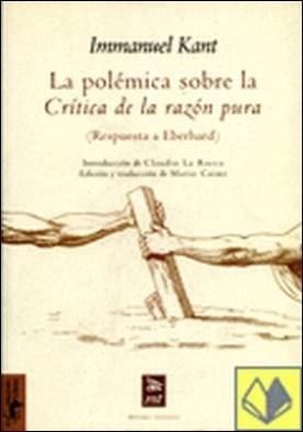La polémica sobre la �Crítica de la razón pura� . (Respuesta a Eberhard)