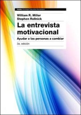 La entrevista motivacional. Ayudar a las personas a cambiar