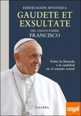 Gaudete et exsultate . Exhortación apostólica sobre la llamada a la santidad en el mundo actual por Papa Francisco PDF
