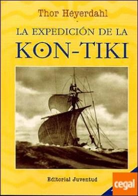 LA EXPEDICIÓN DE LA KON-TIKI . Edición homenaje a Thor Heyerdahl