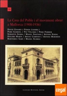 La Casa del Poble i el moviment obrer a Mallorca (1900-1936)