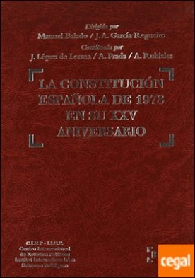 La Constitución Española de 1978 en su XXV aniversario . Coordinada por J. López de Lerma, A. Prada y A. Rubiales