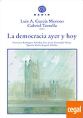 La democracia ayer y hoy por García Moreno, Luis A.