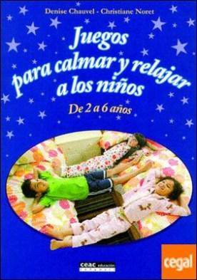 Juegos para calmar y relajar a los niños . De 2 a 6 años
