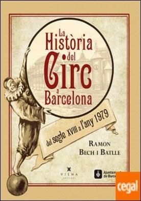 La història del circ a Barcelona del segle XVIII a l'any 1979