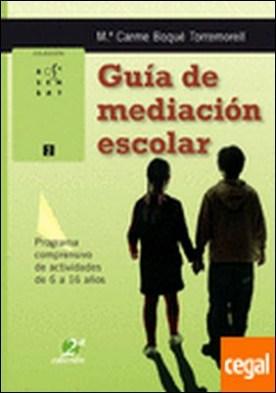 Guía de mediación escolar . Programa comprensivo de actividades de 6 a 16 años