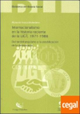 Internacionalismo en la historia reciente de la UGT, 1971-1986 . del tardofranquismo a la estabilización de la democracia