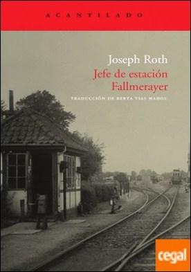 Jefe de estación Fallmerayer por Roth, Joseph PDF