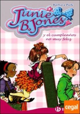 Junie B. Jones y el cumpleaños no muy feliz