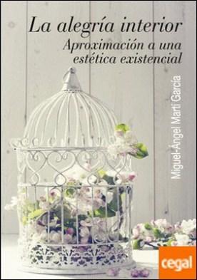 La alegría interior . Aproximación a una estética existencial