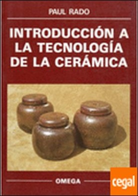INTRODUCCION A LA TECNOLOGIA CERAMICA . INT. TECH. POTTERY