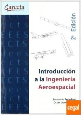Introducción a la ingeniería aeroespacial por Franchini,Sebastian PDF
