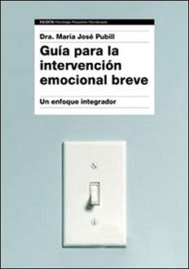 Guía para la intervención emocional breve. Un enfoque integrador