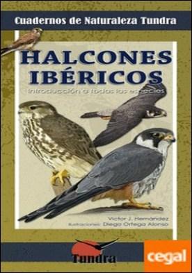 Halcones ibericos . Introducción a Todas las Especies por AA.VV. PDF