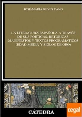 La literatura española a través de sus poéticas, retóricas, manifiestos y textos programáticos (Edad Media y Siglos de Oro)