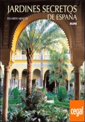 Jardines secretos de Espa¿a por Mencos, Eduardo PDF
