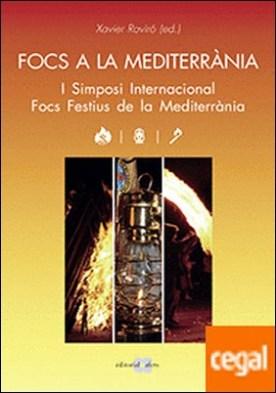 Focs a la Mediterrània . I Simposi Internacional Focs Festius de la Mediterrània