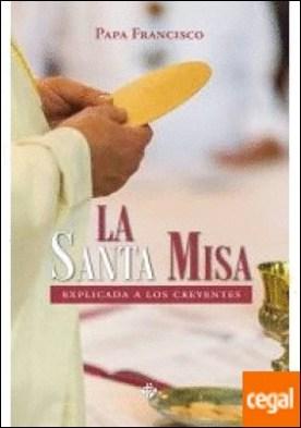 La Santa Misa explicada a los creyentes