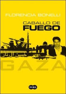 Caballo de Fuego. Gaza por Florencia Bonelli PDF