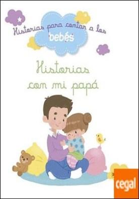 HISTORIAS CON MI PAPA-PARA CONTAR A LOS BEBES por VV.AA. PDF