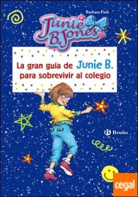 La gran guía de Junie B. para sobrevivir al colegio