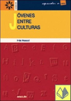 Jóvenes entre culturas. La construcción de la identidad en contextos multiculturales