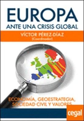 Europa ante una crisis global . economía, geoestrategia, sociedad civil y valores por PÉREZ DÍAZ, VÍCTOR PDF