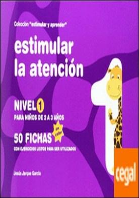 Estimular la atención . nivel 1 : para niños de 2 a 4 años