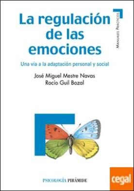 La regulación de las emociones . Una vía a la adaptación personal y social