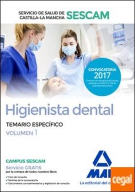 Higienista dental del Servicio de Salud de Castilla-La Mancha (SESCAM). Temario específico volumen 1
